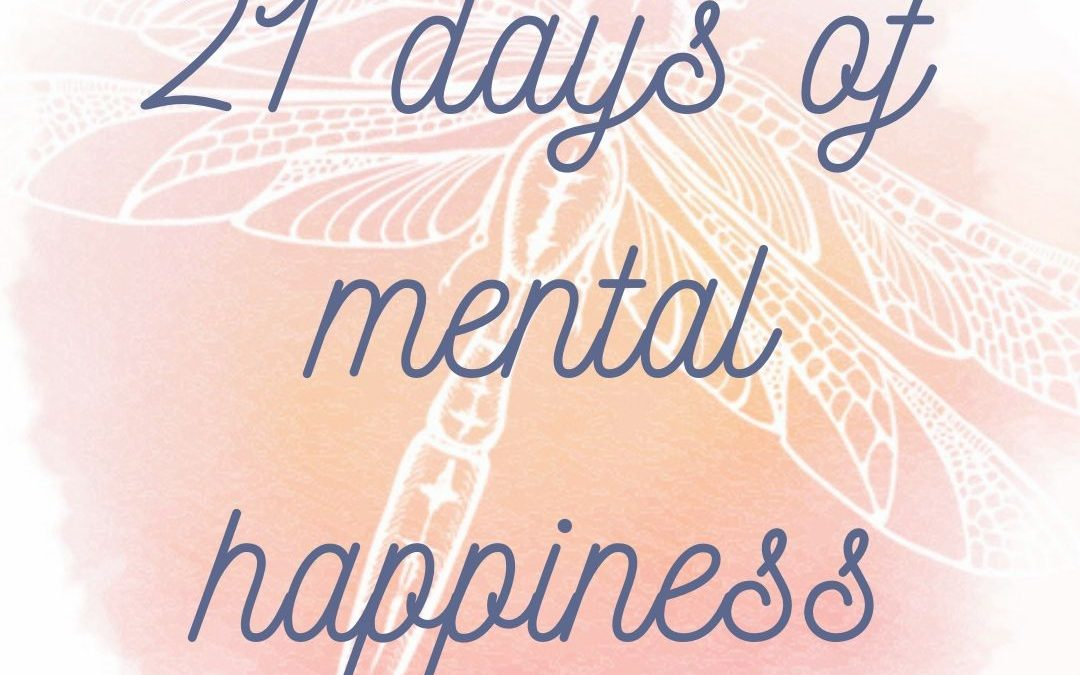 21 Days of Mental Happiness